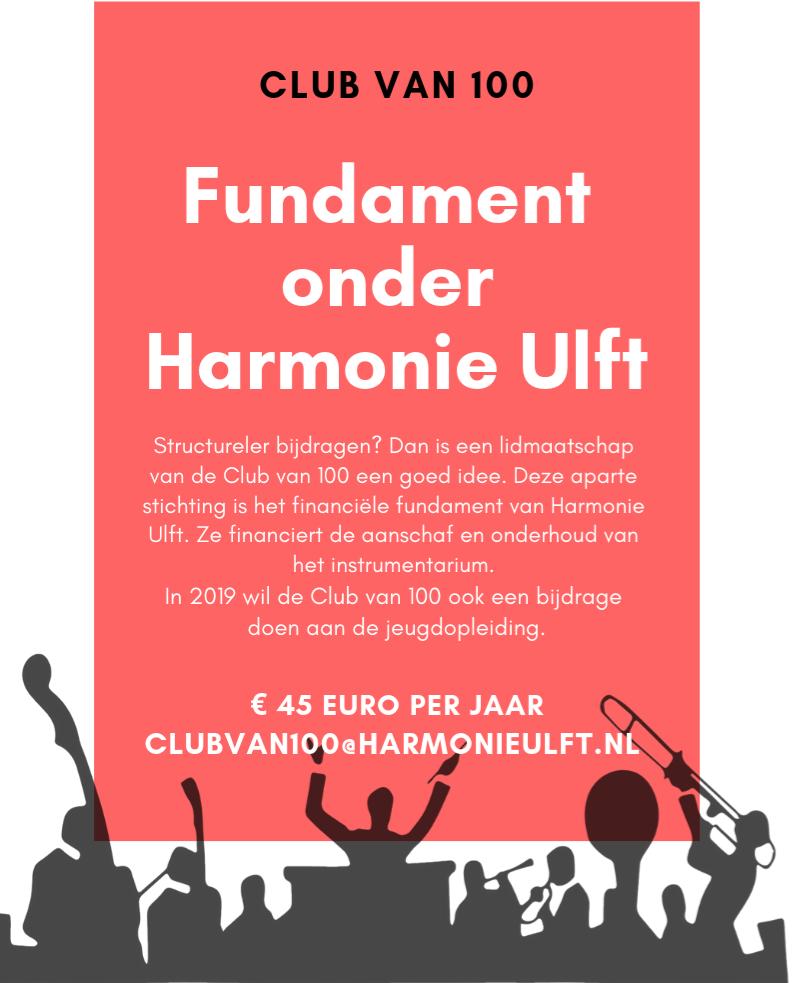 Club van 100 fundament onder Harmonie Ulft. Structureler bijdragen? Dan is een lidmaatschap van de Club van 100 een goed idee. Deze aparte stichting is het financiële fundament van Harmonie Ulft. Ze financiert de aanschaf en onderhoud van het instrumentarium.   In 2019 wil de Club van 100 ook een bijdrage doen aan de jeugdopleiding.